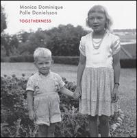 DOMINIQUE MONICA & DANIELSSON PALLE