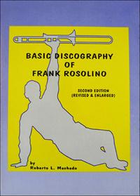 "Machado Roberto L. ""Basic Discography Of Frank Rosolino"""