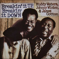 Waters Muddy, Winter Johnny & Cotton James
