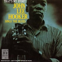 "Hooker John Lee ""Sings The Blues - That's My Story"""
