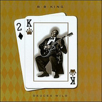 """King BB """"Deuces Wild"""""""