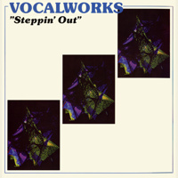 """Vocal Works - """"Steppin' Out"""""""
