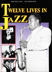 """""""Twelve Lives In Jazz"""""""