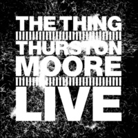 THING THE & THURSTON MOORE